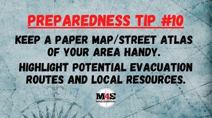 Keep a paper map of your area handy