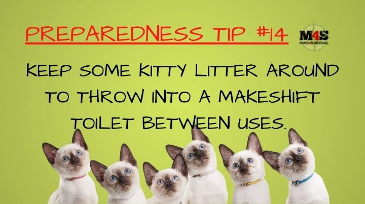 Store kitty litter for use in makeshift toilets