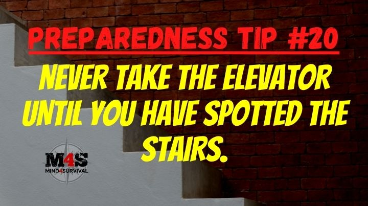 Never take the elevator until you have spotted the stairs