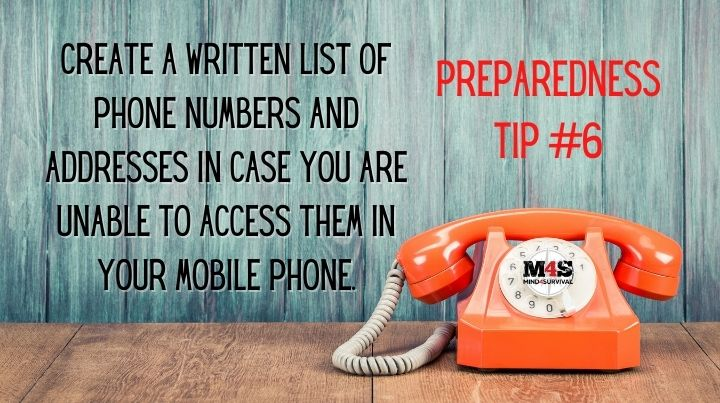 Keep a paper list of phone numbers and addresses