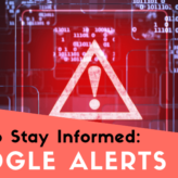 stay informed with google alerts